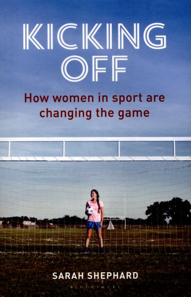 Kicking Off: How Women in Sport Are Changing the Game
