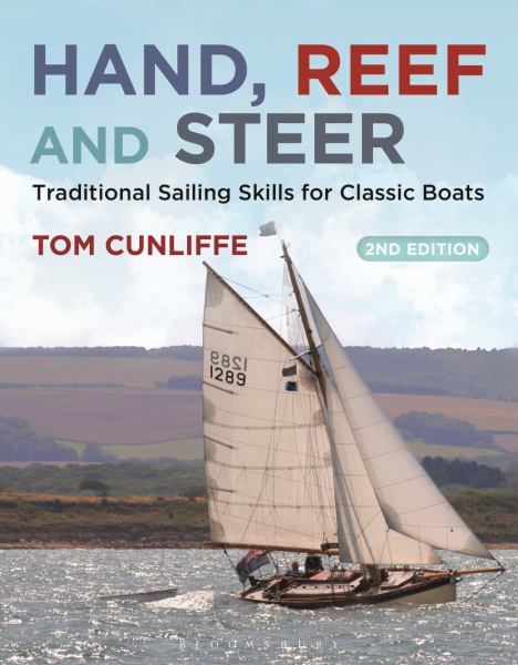Hand, Reef and Steer: Traditional Sailing Skills for Classic Boats (Second Edition)