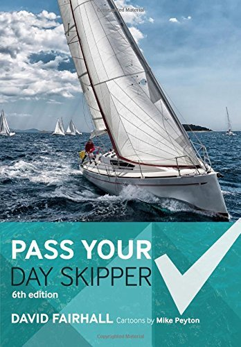 Pass Your Day Skipper (6th Edition)