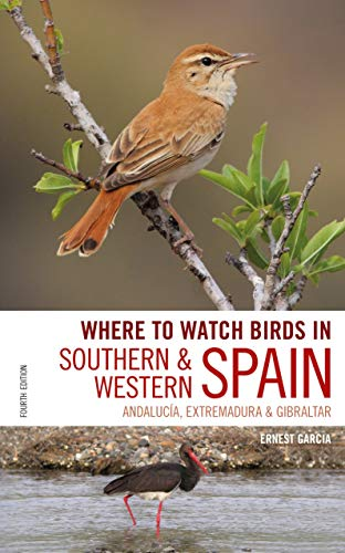 Where to Watch Birds in Southern and Western Spain (Fourth Edition)