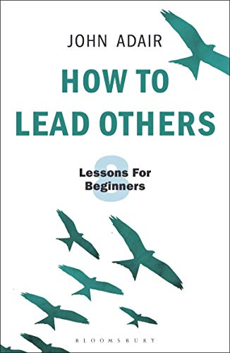 How to Lead Others: Eight Lessons for Beginners
