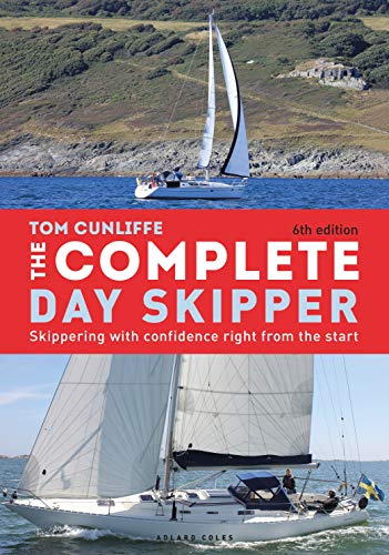 The Complete Day Skipper: Skippering with Confidence Right From the Start (+6th Edition)