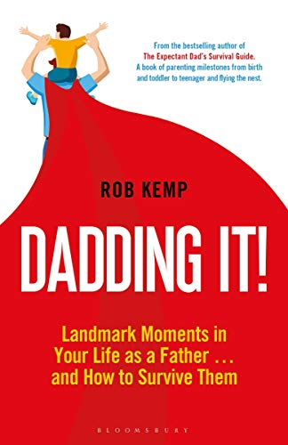 Dadding It!: Landmark Moments in Your Life as a Father...and How to Survive Them