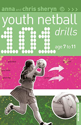 101 Youth Netball Drills (101 Drills, Ages 7-11)