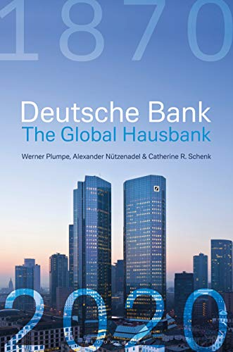 Deutsche Bank: The Global Hausbank 1870 - 2020