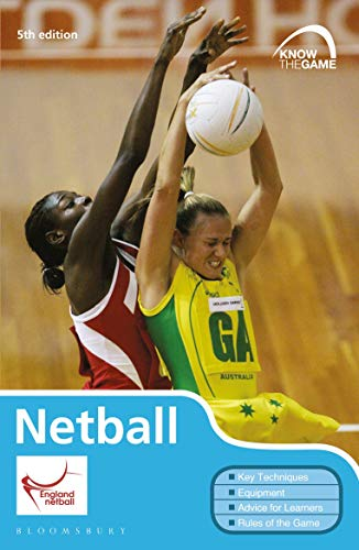 Netball (Know the Game, 5th Edition)