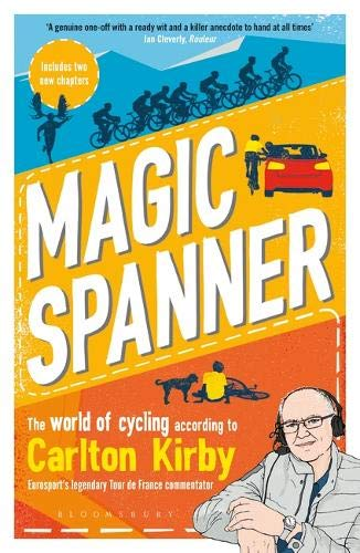Magic Spanner: The World of Cycling According to Carlton Kirby
