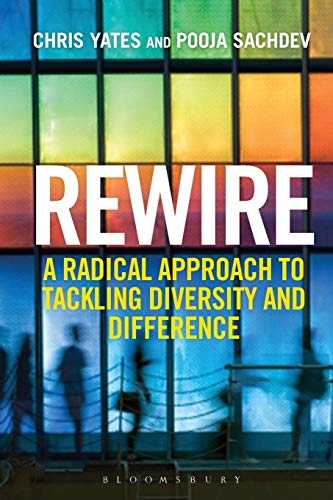 Rewire: A Radical Approach to Tackling Diversity and Difference