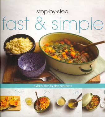 Fast & Simple (Step-by-Step Cookbook)