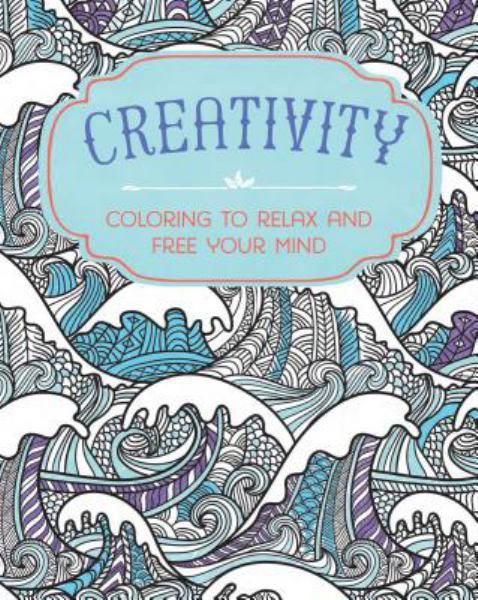 Creativity: Coloring to Relax and Free Your Mind