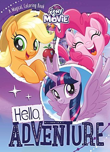 Hello Adventure Coloring Book My Little Pony The Movie