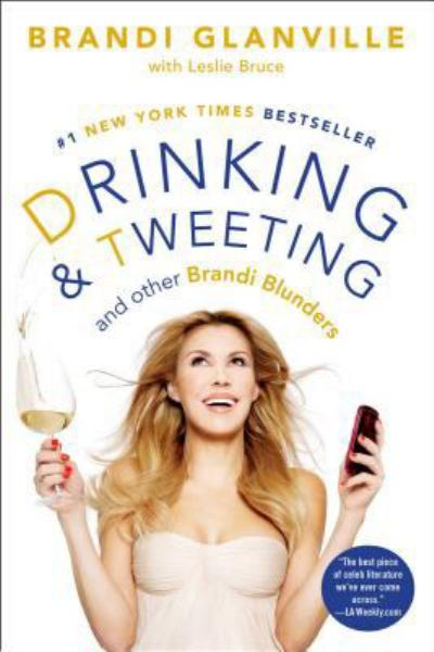 Drinking & Tweeting and Other Brandi Blunders