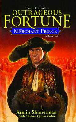 Outrageous Fortune (Merchant Prince, Vol. 2)