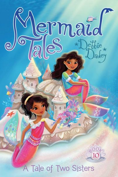 A Tale of Two Sisters (Mermaid Tales, Bk. 10)