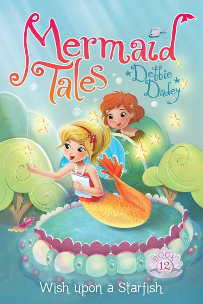Wish Upon a Starfish (Mermaid Tales, Bk. 12)