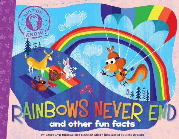 Rainbows Never End and Other Fun Facts (Did You Dnow?)