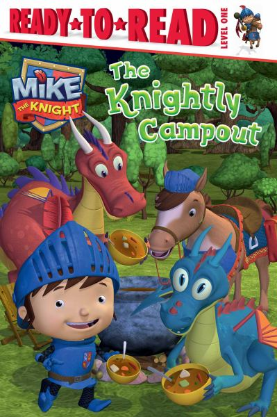 The Knightly Campout (Mike the Knight, Ready-to-Read Level 1)