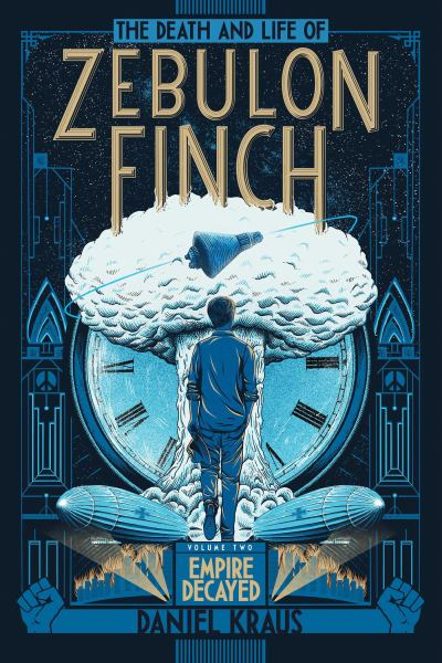 The Death and Life of Zubulon Finch (Empire Decayed, Volume 2)
