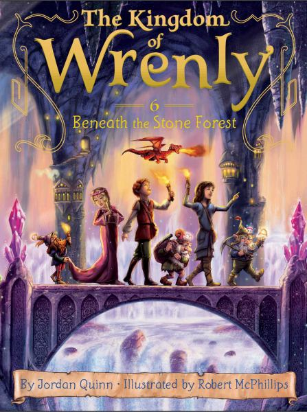 Beneath the Stone Forest (The Kingdom of Wrenly, Bk. 6)