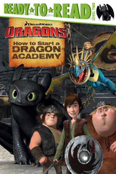 How to Start a Dragon Academy (DreamWorks Dragons Ready-to-Read, Level 2)