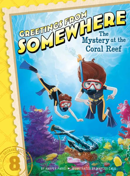 The Mystery at the Coral Reef (Greetings From Somewhere, Bk. 8)
