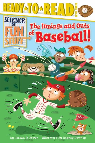 The Innings and Outs of Baseball, Science of Fun Stuff (Ready-to-Read, Level 3)