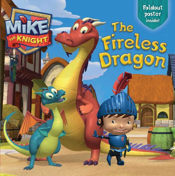 The Fireless Dragon (Mike the Knight)