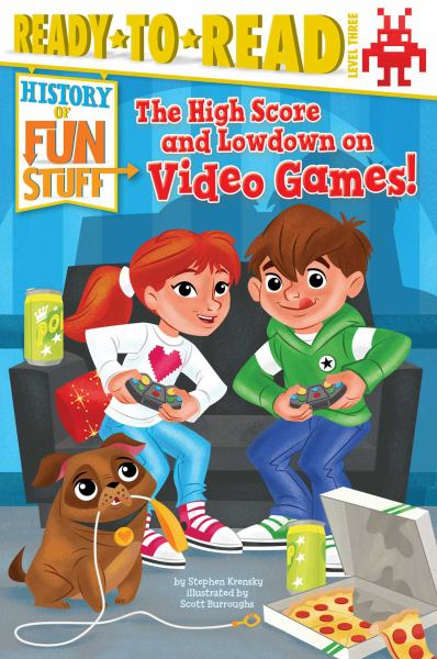 The High Score and Lowdown on Video Games! History of Fun Stuff (Ready-to-Read, Level 3)