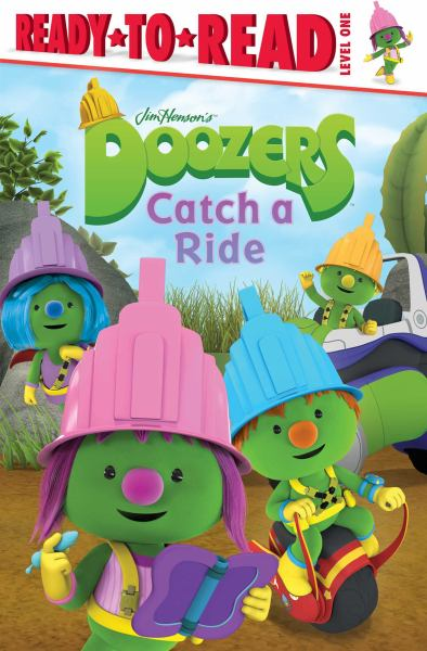 Doozers Catch a Ride (Ready-to-Read, Level 1)