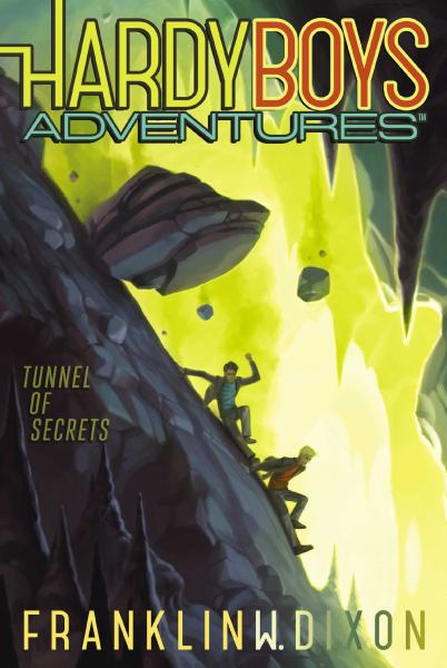 Tunnel of Secrets (Hardy Boys Adventures, Bk. 10)