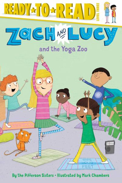 Zach and Lucy and the Yoga Zoo (Ready-to-Read, Level 3)