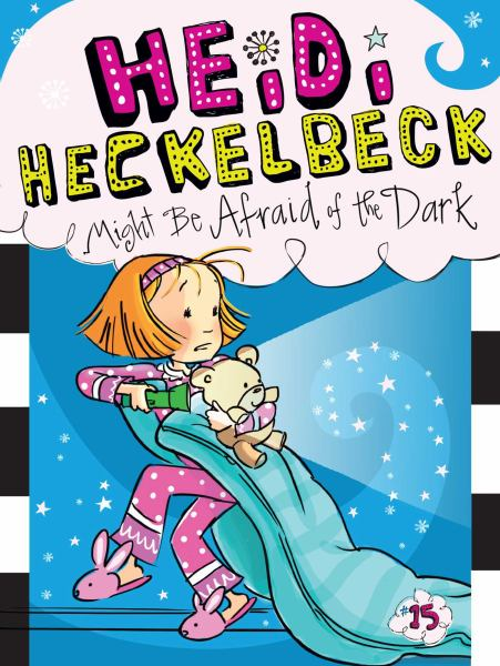 Heidi Heckelbeck Might Be Afraid of the Dark (Heidi Heckelbeck, Bk. 15)