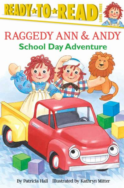 School Day Adventure (Raggedy Ann & Andy, Ready-to-Read, Level 3)