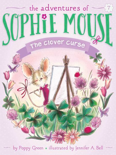 The Clover Curse (The Adventures of Sophie Mouse, Bk. 7)