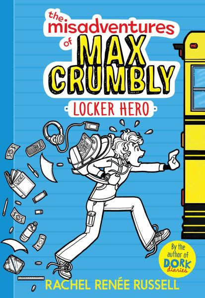 Locker Hero (The Misadventures of Max Crumbly, Bk. 1)