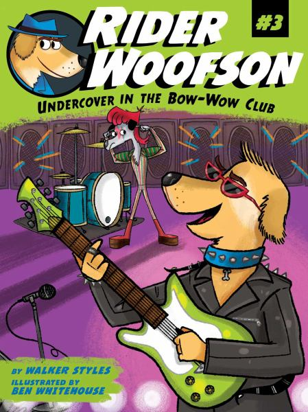 Undercover in the Bow-Wow Club (Rider Woofson, Bk. 3)