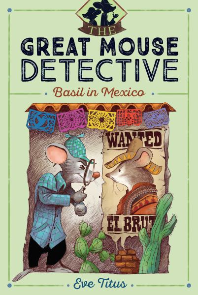 Basil in Mexico (The Great Mouse Detective, Bk. 3)