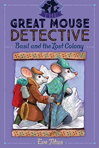 Basil and the Lost Colony (The Great Mouse Detective, Bk. 5)