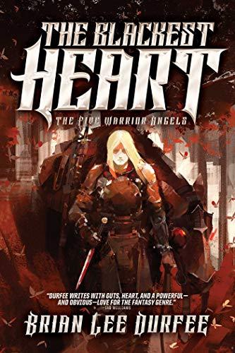 The Blackest Heart (The Five Warrior Angels, Bk. 2)