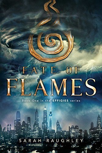 Fate of Flames (The Effigies, Bk. 1)