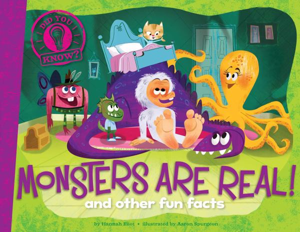Monsters Are Real!: and other fun facts (Did You Know?)