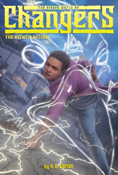 The Power Within (The Hidden World of Changers, Bk. 3)