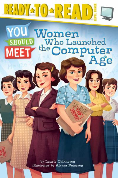 Women Who Launched the Computer Age (You Should Meet, Ready-to-Read Level 3)