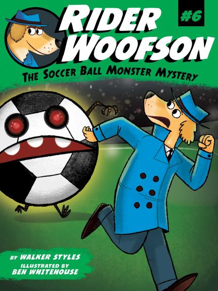The Soccer Ball Monster Mystery (Rider Woofson, Bk. 6)