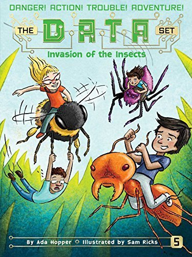 Invasion of the Insects (The DATA Set, Bk. 6)