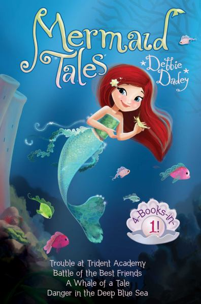 Mermaid Tales (4 Books In 1: Trouble at Trident Academy/Battle of the Best Friends/Whale of a Tale/Danger in the Deep Blue Sea)