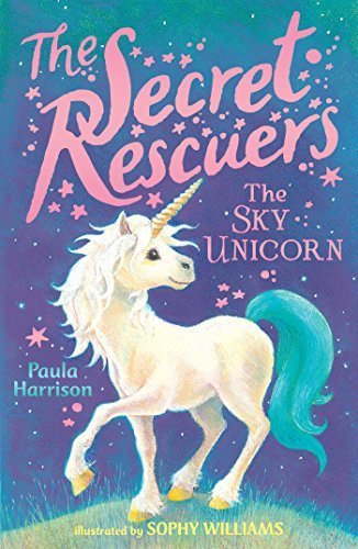 The Sky Unicorn (The Secret Rescuers, Bk. 2)