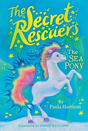 The Sea Pony (The Secret Rescuers, Bk. 6)