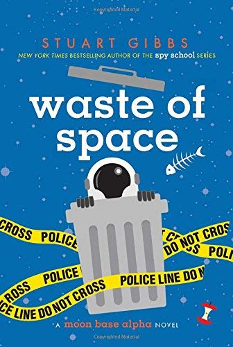 Waste of Space (Moon Base Alpha, Bk. 3)