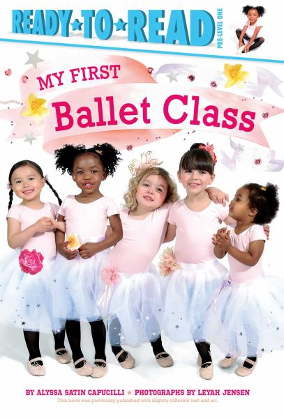 My First Ballet Class (Ready-to-Read, Pre-Level 1)